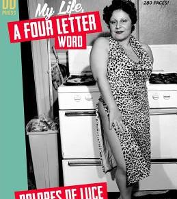 The Fag Hag Bible: Queer Intimacies And Trashy Heroism In Dolores De Luce's 'My Life, A Four LetterWord'