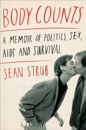 Sean Strub's Archive of Feelings In 'Body Counts: A Memoir of Politics, Sex, AIDS andSurvival'