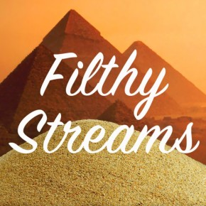 Filthy Streams Episode 7: You're Not All ThatBad