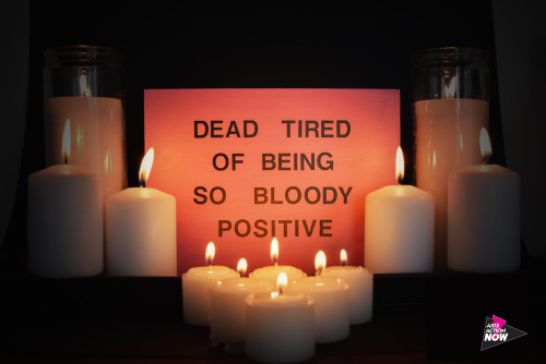 "Shan Kelley ""DEAD TIRED OF BEING SO BLOODY POSITIVE"" for PosterVirus 2016 (image via PosterVirus' Tumblr; Courtesy the artist and PosterVirus)"