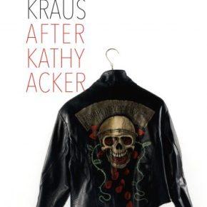 "Portrait Of An I: Chris Kraus's ""After KathyAcker"""