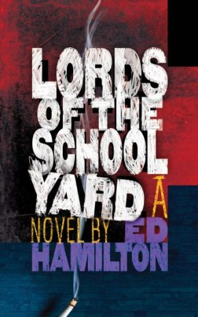 "One Day This Kid…: Ed Hamilton's ""Lords Of The Schoolyard"""