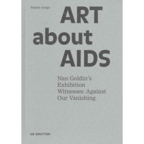 "Did The AIDS Epidemic Change The Way We Understand Art?: Sophie Junge's ""Art About AIDS"""