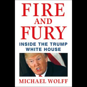 You Can't Make This Shit Up: Our 13 Favorite Moments In 'Fire And Fury: Inside The Trump White House'