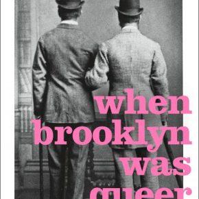 "I'm A Brooklyn Baby: Finding Fellowship In Hugh Ryan's ""When Brooklyn WasQueer"""