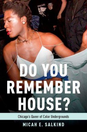 "Layer Stories Like Sounds: Micah E. Salkind's ""Do You RememberHouse?"""