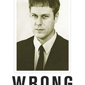 """If you really loved me…you wouldn't rim me while I'm crying"": Diarmuid Hester's ""Wrong: A Critical Biography of Dennis Cooper"""
